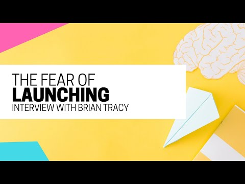 Fear of Launching – Interview with Brian Tracy
