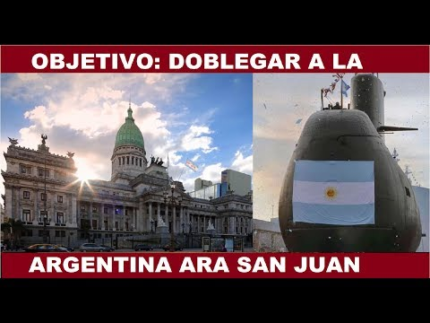 SUBMARINO ARA SAN JUAN OBJETIVO DOBLEGAR A LA ARGENTINA