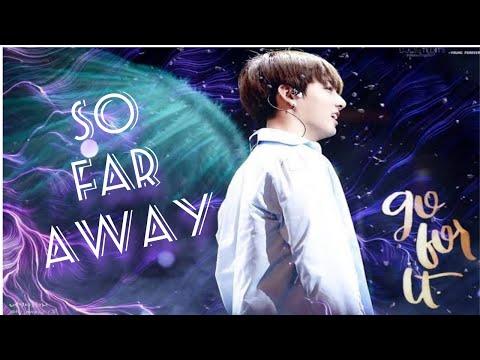 Jungkook - So far away (fmv)