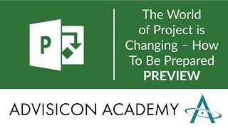 The World of MS Project is Changing – How To Be Prepared