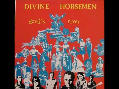 Divine Horsemen - Devils River (Full Album)