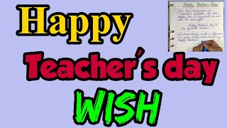 Happy teacher's day wish | Writing on teacher's day | how to write teacher's day wish | #TeachersDay
