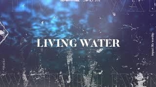 Living Water (Lyric Video) - Impact Life Worship