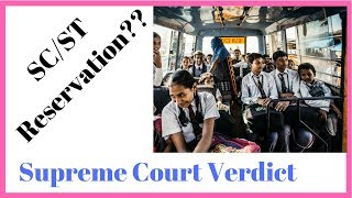 Supreme Court Verdict on SC/ST Act - Effect on Reservation of Seats