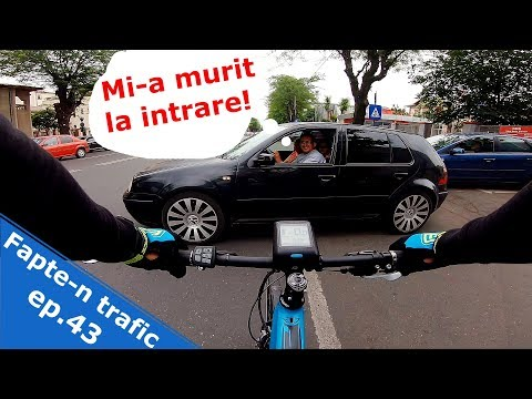 Fapte-n trafic ep. 43