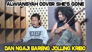 Download lagu ALWIANSYAH COVER SHE'S GONE DAN NGAJI BARENG JOLLING KRIBO