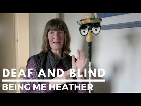 Deaf and Blind: Being Me Heather