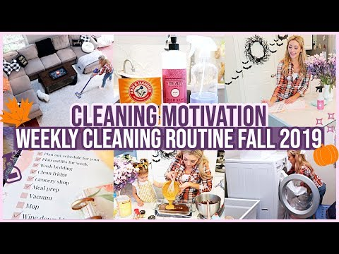 WEEKLY CLEANING ROUTINE CLEAN WITH ME FALL 2019 | EXTREME CLEANING MOTIVATION + HOMEMAKING MEAL PLAN