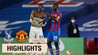 HIGHLIGHTS | CRYSTAL PALACE 0 - 2 MANCHESTER UNITED