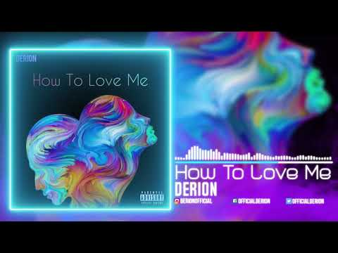 Derion - How To Love Me