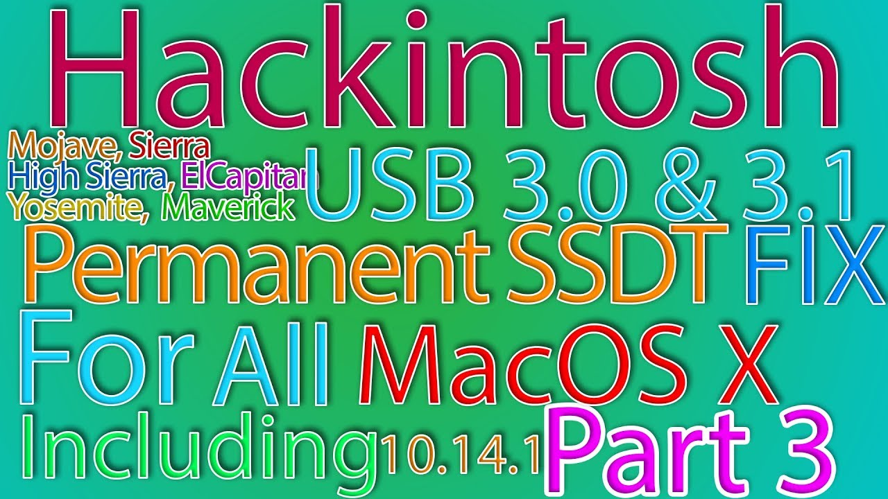 USB 3 0 & 3 1 Permanent FIX | SSDT Patch | PART 3 of 3 | For All MacOS X |  10 14 1 USB fix