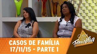 Casos de Família (17/11/15) - Não bastou a traição, sua amante tinha que engravidar? - Parte 1