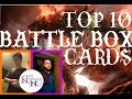 Top 10: Favorite Battle Box Cards