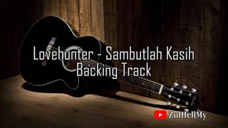 Lovehunters - Sambutlah Kasih Backing Track