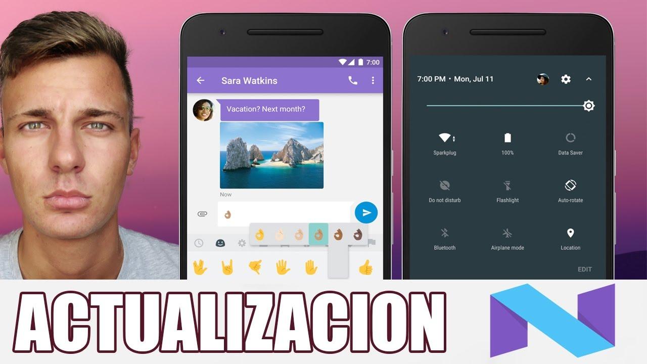 Forzar Actualización a Android 7 0   Actualizar a Ultima Version Android  Nougat