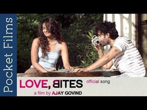 Hindi Romantic Song - Love, Bites - Feat. Harleen Sethi & Satyajeet Dubey