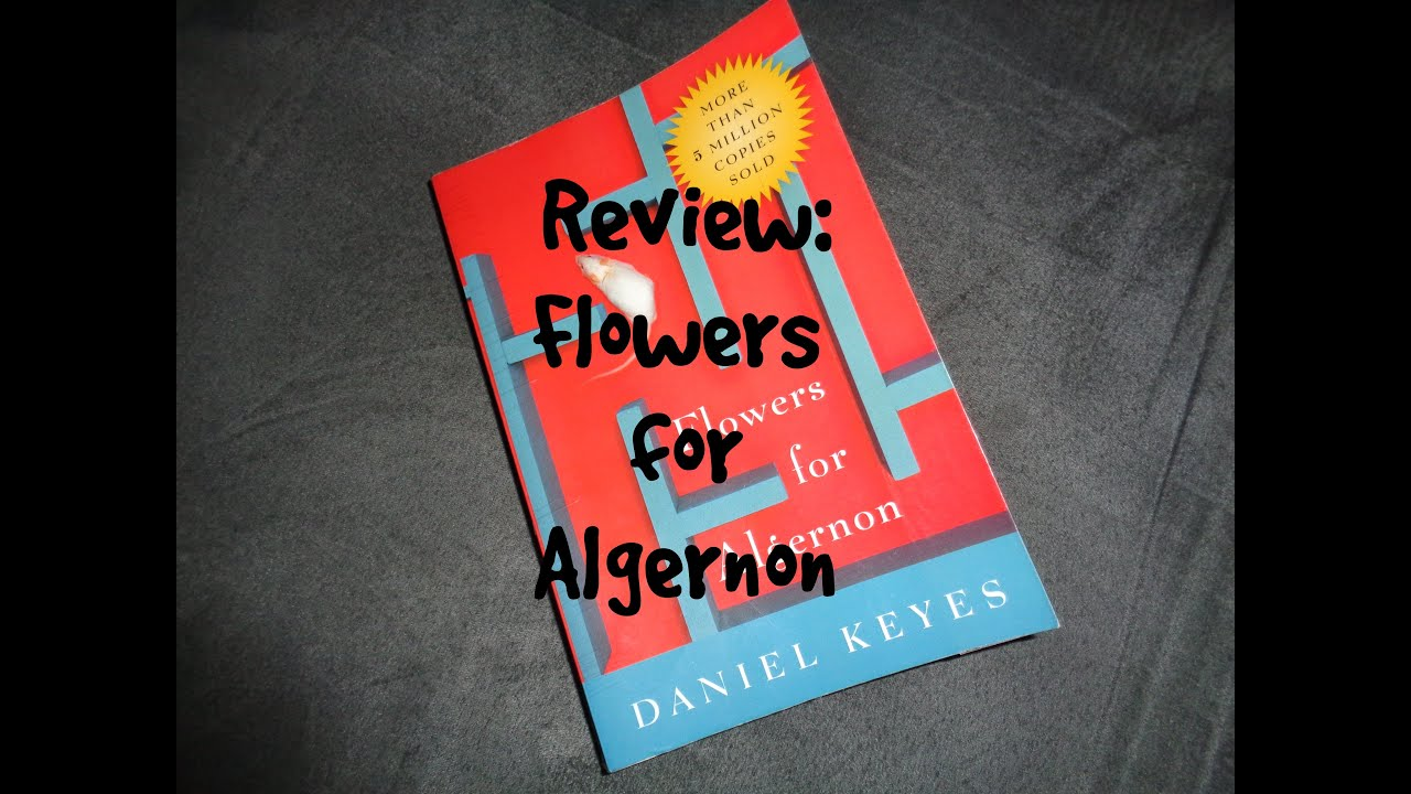 review flowers for algernon by daniel keyes