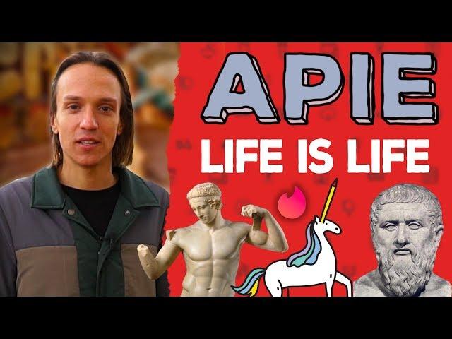 APIE: LIFE IS LIFE, NA NA NA NA NA