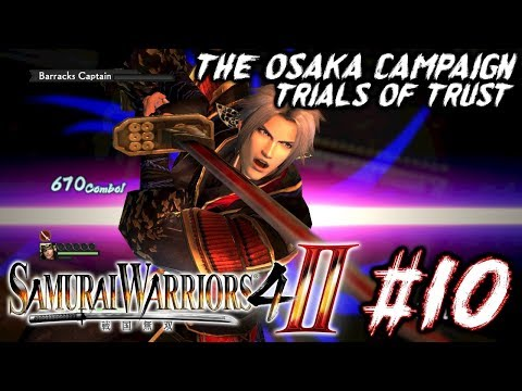 Let's Play Samurai Warriors 4-II - 10 - Trials of Trust - The Osaka Campaign