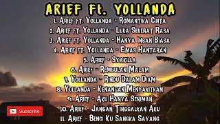 ARIEF feat YOLLANDA FULL ALBUM | EMAS HANTARAN, ROMANTIKA CINTA, HANYA INSAN BIASA LUKA SEKERAT RASA