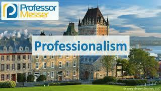 Professionalism - CompTIA A+ 220-1002 - 4.7
