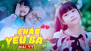 Cháu Yêu Bà ✿ Thần Đồng Âm Nhạc Việt Nam Bé MAI VY ♪ #NamvietThieunhi