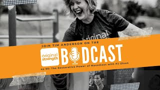 BodCast Episode 60: The Restorative Power of Movement with PJ Olsen