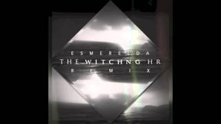 Esmerelda - Ben Howard (The Witching Hour Remix)