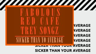 Fabolous (Feat. Red Cafe & Trey Songz) - Sicker Than Your Average