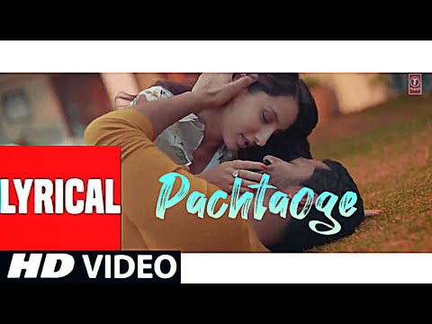 arijit-singh:-pachtaoge-(lyrical)-|-vicky-kaushal,-nora-fatehi-|-janni,-b-praak,-|-excel-production