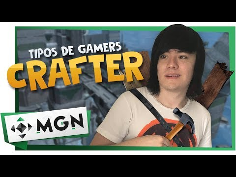 TIPOS DE GAMERS: CRAFTER | MGN