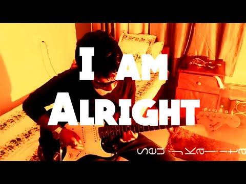 I AM ALRIGHT   Neil Zaza   By Seuj Kalita