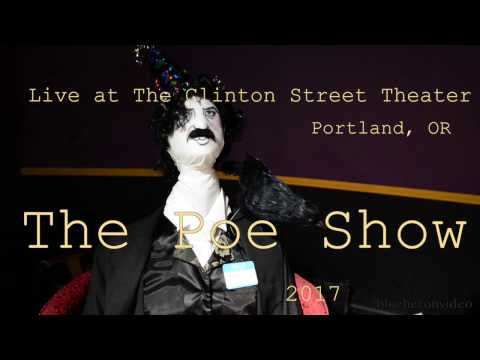 The Poe Show -Live- at The Clinton Street Theater  3, 5, 2017,  Full Show