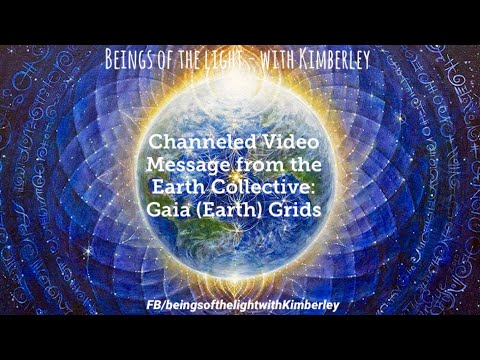 Channeled Video Message from the Earth Collective: Gaia (Earth) Grids