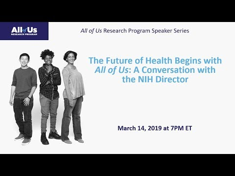 The Future of Health Begins with All of Us: A Conversation with the NIH Director