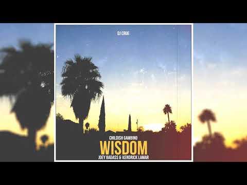 Childish Gambino - Wisdom (feat. Joey Bada$$ & Kendrick Lamar) [DJ Crue Mashup]