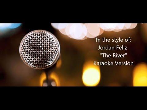 """Jordan Feliz """"The River"""" Karaoke Version"""