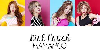 Download MAMAMOO (마마무) - Girl Crush (Colour Coded Lyrics) [Han/Rom/Eng]