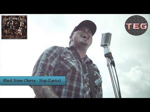 Black Stone Cherry - Stay with Lyrics on Screen [HD/HQ]