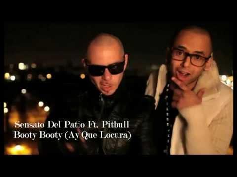 Sensato Del Patio Ft. Pitbull - Booty Booty (Ay Que Locura) 2012