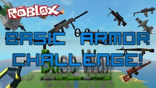 ROBLOX: Base Wars - Basic Armor Challenge!