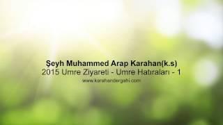 Şeyh Muhammed Arap Karahan(k.s) 2015 Umre Hatıraları - 1