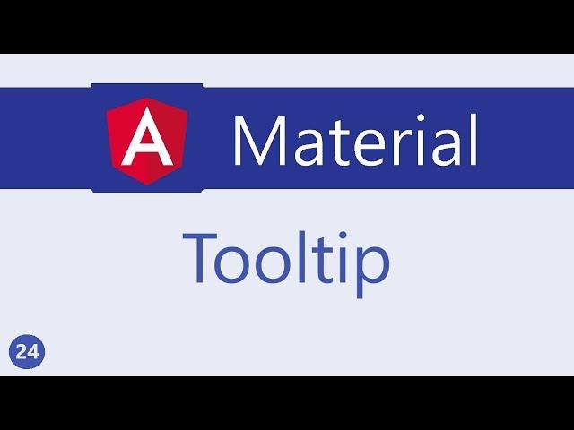 Angular Material Tutorial - 24 - Tooltip