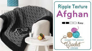 How to Crochet An Afghan: Texture Ripple Afghan