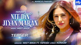 Nit Din Jiyan Maran - Official Teaser | Nargis Fakhri | Meet Bros Ft. Taposh | Kumaar | This EID