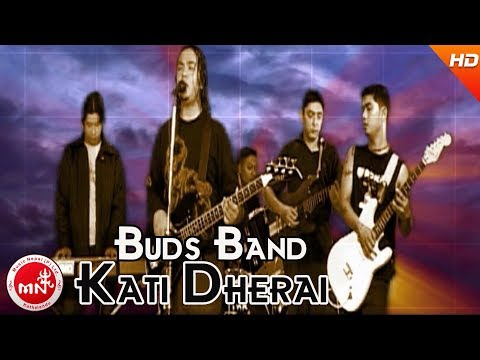 Nepali Song | Kati Dherai - Buds Band