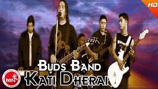 Nepali Song   Kati Dherai - Buds Band