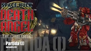 Space Hulk: Death Angel E06 - Partida (I)
