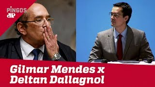 Gilmar Mendes x Deltan Dallagnol