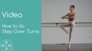 How to do Step-Over Turns in Classical Ballet